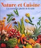 Image de Nature et cuisine : Les nouveaux plaisirs de la table