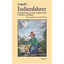 Imhoff Indienfahrer. Ein Reisebericht aus dem 18. Jahrhundert in Briefen und Bildern