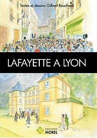 Lafayette à Lyon par Gilbert Bouchard