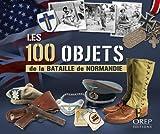 Les cent objets de la Bataille de Normandie