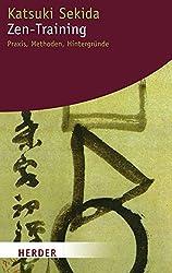 Zen-Training: Praxis, Methoden, Hintergründe (HERDER spektrum)