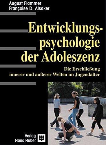 Entwicklungspsychologie der Adoleszenz. Die Erschließung innerer und äußerer Welten im Jugendalter
