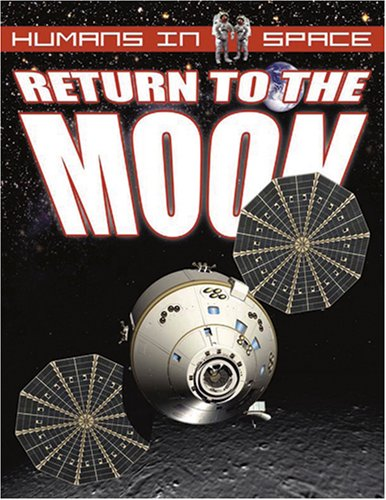 Return to the Moon (Humans in Space)