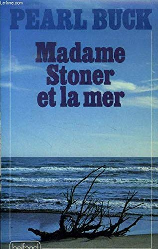 Madame Stoner et la mer par Pearl S. (Sydenstricker) Buck