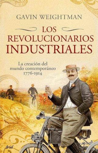Los revolucionarios industriales (Ariel) por Gavin Weightman