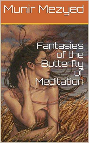 Fantasies Of The Butterfly Of Meditation (the Garden Of Azure Poetry Book 16) por Munir Mezyed Gratis