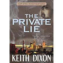 The Private Lie (Sam Dyke Investigations Book 2) (English Edition)