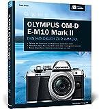 Olympus OM-D E-M10 Mark II: Das Handbuch zur Kamera
