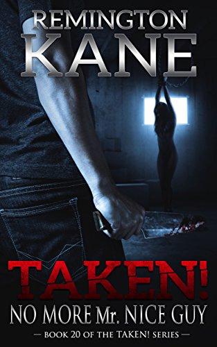 Taken! - No More Mr. Nice Guy (A Taken! Novel Book 20)