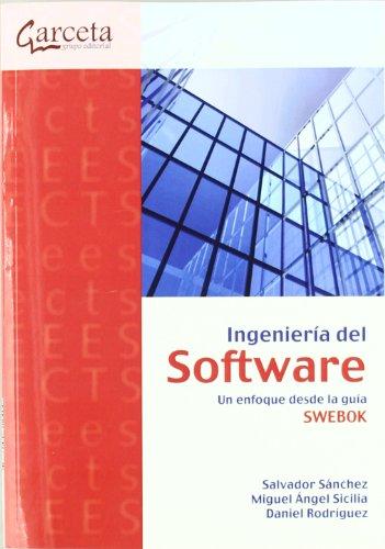 Ingeniería del software : un enfoque desde la guía SWEBOK por Daniel García Rodríguez