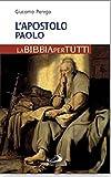 L'apostolo Paolo. La Bibbia per tutti (La tua parola mi fa vivere)