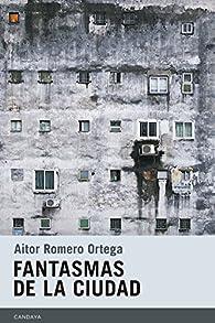 Fantasmas de la ciudad par Aitor Romero Ortega