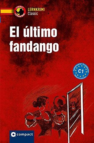 El último fandango: Compact Lernkrimi Spanisch - Niveau C1 (Lernkrimi Classic)