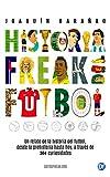 Image de Historia Freak del Fútbol: Un relato de la historia del fútbol desde la prehistoria hasta hoy, a través de 364 curiosidades