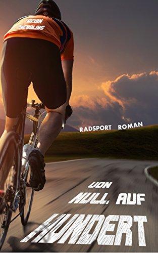 Von Null auf Hundert (German Edition) por Kevin Wendling