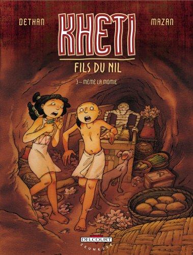 Kheti, fils du Nil, Tome 3 : Mémé la momie