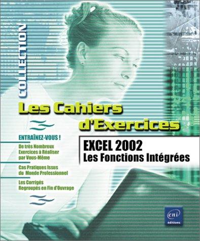 Excel 2002. Les fonctions intégrées par Pierre Rigollet