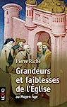 Grandeurs et faiblesses de l'Eglise au Moyen Age par Riché