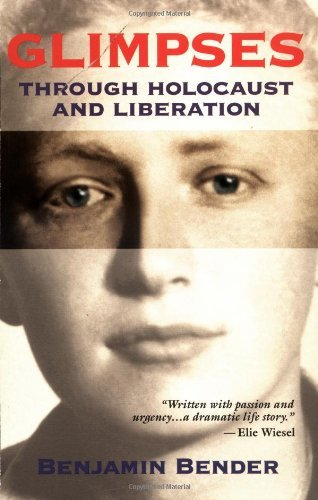 Glimpses: Through Holocaust and Liberation by Benjamin Bender (1995-10-02)