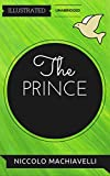 Image de The Prince: By Nicolo Machiavelli : Illustrated & Unabridged (Free Bonus Audiobo