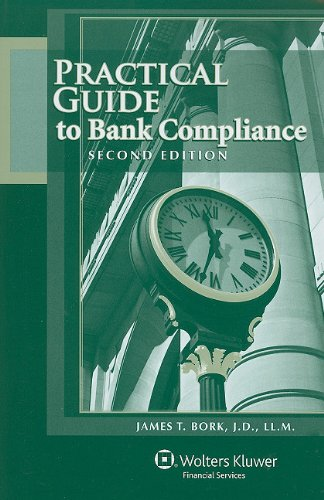 Practical Guide to Bank Compliance por James T. Bork