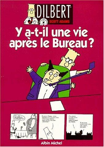 Dilbert, Tome 5 : Y a t-il une vie après le bureau