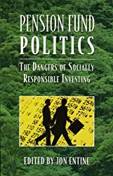 Pension Fund Politics: The Dangers of Socially Responsible Investing