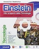 Einstein tecnologia. Con Competenze. Con e-book. Con espansione online. Per la Scuola media