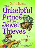 The Unhelpful Prince and the Jewel Thieves (Book Two)