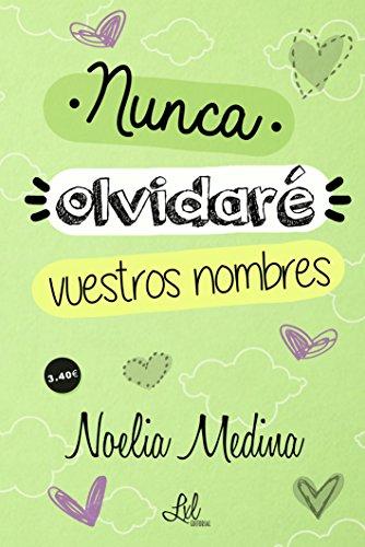Nunca olvidaré vuestros nombres de [Medina, Noelia, Medina, Noelia]