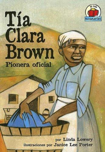 Tia Clara Brown: Pionera Oficial (Yo Solo Biografias) por Linda Lowery