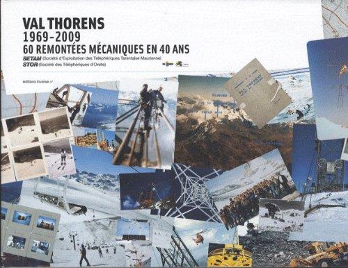 Val Thorens 1969-2009 60 Remontées mécaniques en 40 ans par Pierre Josserand
