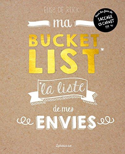Ma Bucket List - 500 rêves et envies à concrétiser au moins une fois dans ma vie !