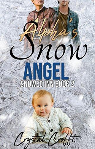 Alpha's Snow Angel: An Mpreg Romance (Snowed Inn Book 2) (English Edition)