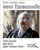 Telecharger Livres Une annee avec soeur Emmanuelle Une pensee par jour pour mieux vivre de Soeur Emmanuelle Sofia Stril Rever 1 octobre 2009 (PDF,EPUB,MOBI) gratuits en Francaise