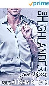 Ein Highlander zum Küssen: Heartbeat Romance