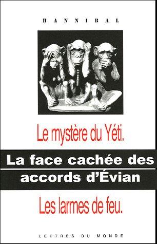 La face cachée des accords d'Evian : 1, Le mystère du Yéti ; 2, Les larmes de feu
