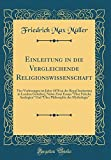 Einleitung in die Vergleichende Religionswissenschaft: Vier Vorlesungen im Jahre 1870 an der Royal Institution in London Gehalten, Nebst Zwei Essays ... Philosophie der Mythologie (Classic Reprint)