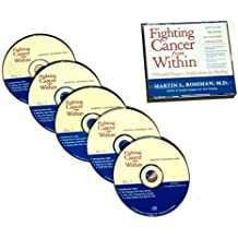 Fighting Cancer from Within: How To Use The Power Of Your Mind For Healing 5 CD Set
