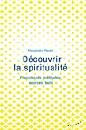 Découvrir la spiritualité : Enseignants, méthodes, sources, buts par Pacini