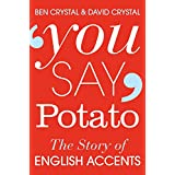 You Say Potato: The Story of English Accents (English Edition)