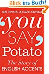 You Say Potato: A Book About Accents...