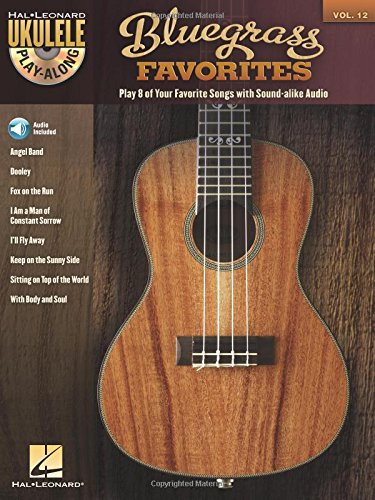 Ukulele Play Along Volume 12 Bluegrass Favorites Uke BK/CD (Hal Leonard: Ukulele Play-along, Band 12)