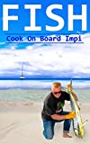 Fish: Cook on Board Impi (English Edition)