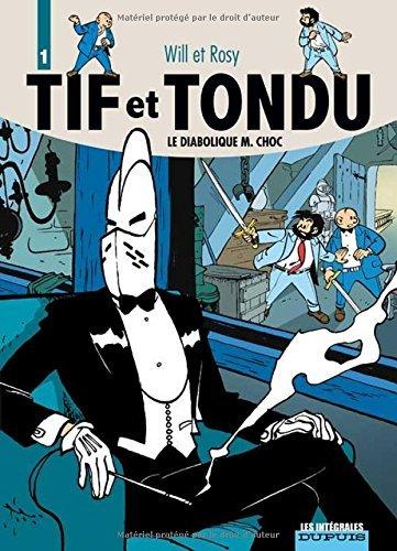 Tif et Tondu, Tome 1 : Le diabolique M.Choc : La Main Blanche ; Le retour de Choc ; Passez muscade by Will (2007-02-28)