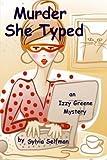 Murder She Typed: Volume 1 (An Izzy Greene Senior Snoops Mystery)