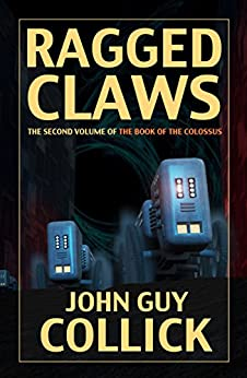 Ragged Claws (The Book of the Colossus 2) by [Collick, John Guy]