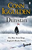 Dunstan: One Man. Seven Kings. England's Bloody...