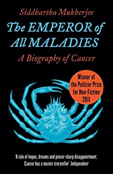 The Emperor of All Maladies by [Mukherjee, Siddhartha]