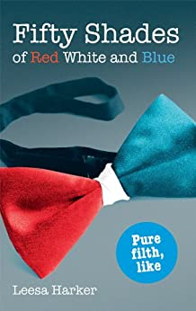 Fifty Shades of Red White and Blue: Maggie Muff Trilogy, Book 1 by [Harker, Leesa]